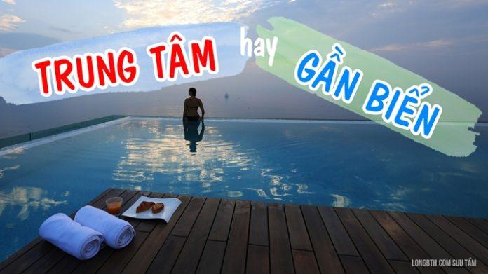 Nên chọn khách sạn Đà Nẵng gần BIỂN hay ở TRUNG TÂM?